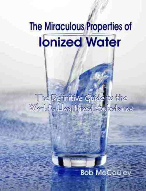 miraculous-properties-ionized-water
